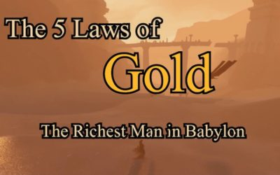 The 5 Laws of Gold – The Richest Man in Babylon
