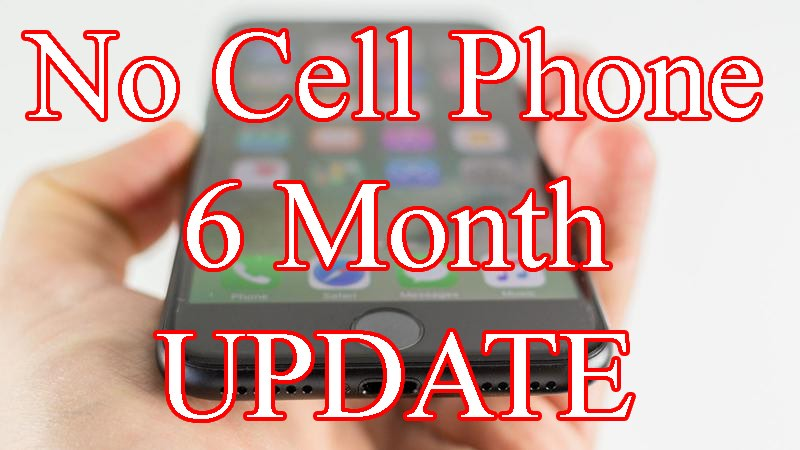 Why I Ditched My Cell Phone: 6 MONTH UPDATE